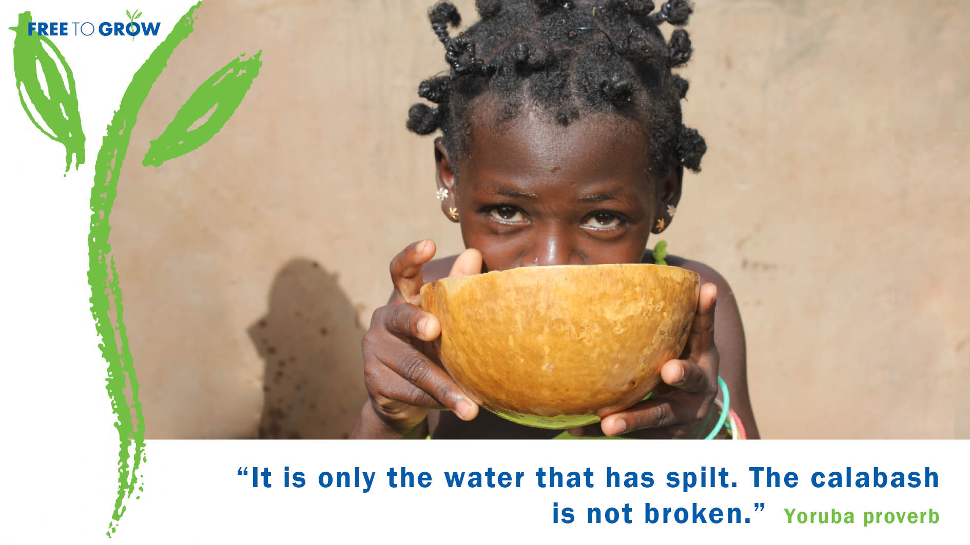 It is only the water that is spilt, the calabash is not broken.