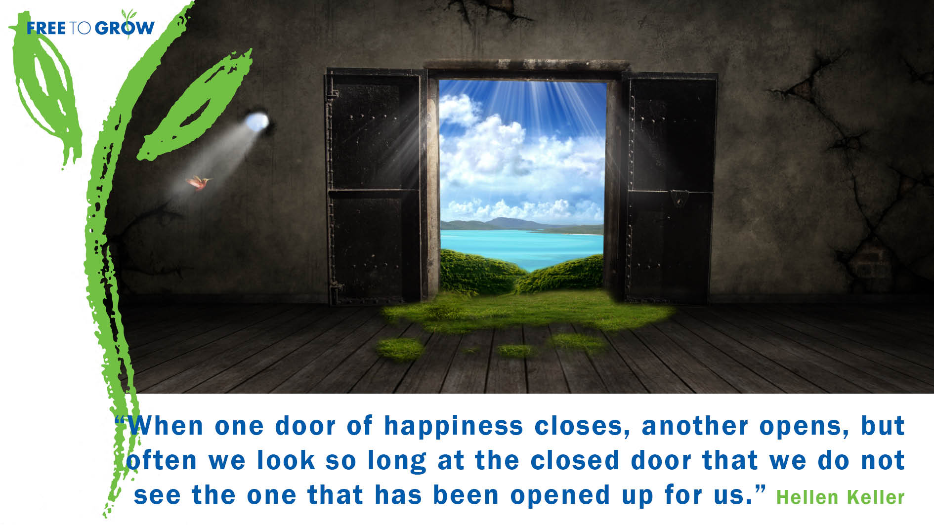 Free To Grow Quote Card - When one door of happiness closes, another opens